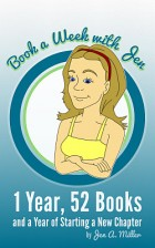 Book a Week with Jen: 1 Year, 52 Books, and a Year of Starting a New Chapter